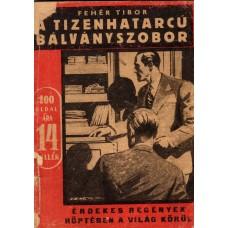 Fehér Tibor: A tizenhatarcú bálványszobor