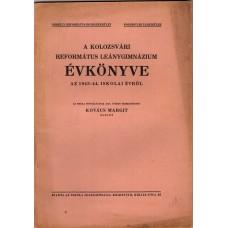 Kovács Margit- A Kolozsvári Református Leánygimnázium Évkönyve az 1943-44. iskolai évről