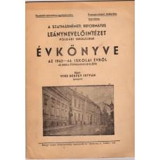 A Szatmárnémeti Református Leánynevelőintézet Polgári Iskolájának Évkönyve- 1943-44. iskolai évéről