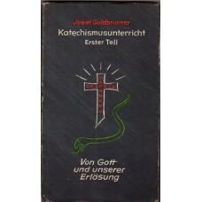 Josef Goldbrunner: Katechismusunterricht Erster Teil