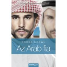 Borsa Brown: Az Arab fia (Arab 5.) - Csábítás és erotika a Kelet kapujában