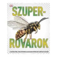 Szuperrovarok - A legnagyobb, leggyorsabb és legveszélyesebb ízeltlábúak a Földön