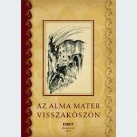 Deák Árpád, Jakab Antal, Vörös Alpár István Vita (szerk.): Az alma mater visszaköszön