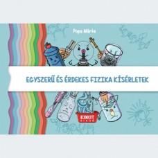 Popa Márta: Egyszerű és érdekes fizikai kísérletek
