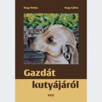 Nagy Ibolya és Nagy Gábor: Gazdát kutyájáról