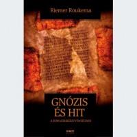 Riemer Roukema: Gnózis és hit a korai keresztyénségben
