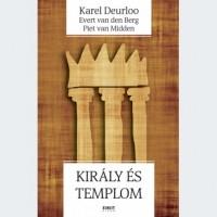 Karel Deurloo, Evert van den Berg, Piet van Midden: Király és templom