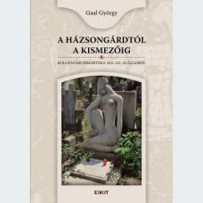 Gaal György: A Házsongárdtól a Kismezőig