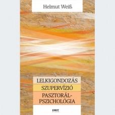 Helmut Weiß: Lelkigondozás – Szupervízió – Pasztorálpszichológia