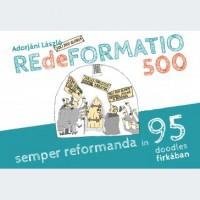 Adorjáni László: REdeFORMATIO 500