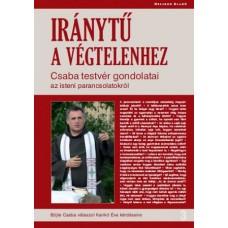 Böjte Csaba, Karikó Éva: Iránytű a végtelenhez - Csaba testvér gondolatai az isteni parancsolatokról