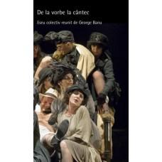 Georges Banu: De la vorbe la cântec.