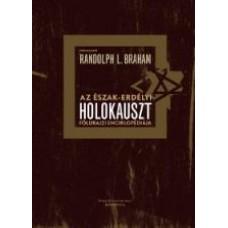 Randolph L. Braham: Az észak-erdélyi holokauszt földrajzi enciklopédiája