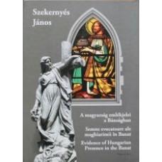 Szekernyés János: A magyarság emlékjelei a Bánságban
