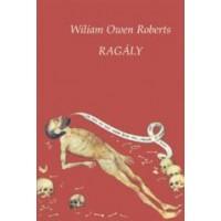 Wiliam Owen Roberts: Ragály