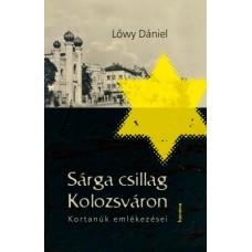 Lőwy Dániel: Sárga csillag Kolozsváron