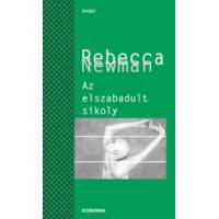 Rebecca Newman: Az elszabadult sikoly
