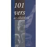 101 vers az elődökről- Válogatta Molnár Judit