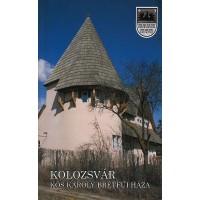 Kolozsvár – Kós Károly brétfűi háza