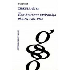 Zirkuli Péter: Egy átmenet krónikája – Párizs, 1989–1994
