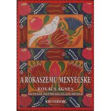 A rókaszemű menyecske- Kovács Ágnes ketesdi népmesegyűjteménye