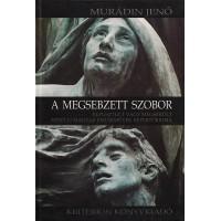 Murádin Jenő: A megsebzett szobor