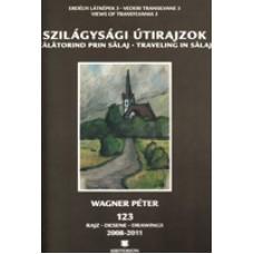 Wagner Péter: Szilágysági útirajzok