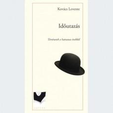 Kovács Levente: Időutazás. Történetek a hatvanas évekből