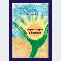 Cseh Katalin: Napraforgók a kertben