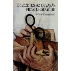 Bevezetés az olvasás mesterségébe: Válogatta Orbán Gyöngyi