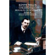 Bánffy Miklós: Emlékezések – Irodalmi és művészeti írások