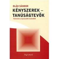 Oláh Sándor: Kényszerek, tanúságtevők