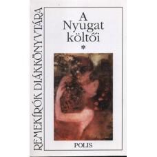 A Nyugat költői I.kötet- Remekírók Diákkönyvtára: Válogatta Balázs Imre József