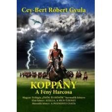 Cey-Bert Róbert Gyula: Koppány - A Fény harcosa - Ősök és Hősök sorozat harmadik könyve
