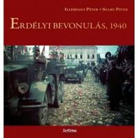 Illésfalvi Péter - Szabó Péter: Erdélyi bevonulás, 1940