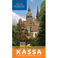 Balassa Zoltán: Kassa történelmi városkalauz