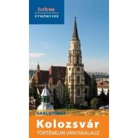 Gaal György: Kolozsvár, történelmi városkalauz