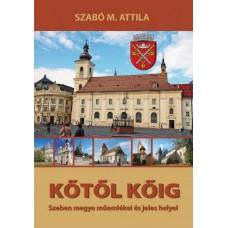 Szabó M. Attila: Kőtől kőig