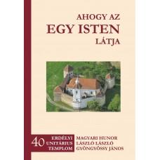 Ahogy az egy Isten látja - 40 erdélyi unitárius templom