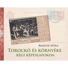 Balázs D. Attila: Torockó és környéke régi képeslapokon
