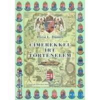 Pécsi L. Dániel: Címerekkel írt történelem