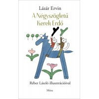 Lázár Ervin: A Négyszögletű Kerek Erdő