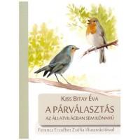 Kiss Bitay Éva: A párválasztás az állatvilágban sem könnyű