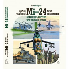 Magyar felségjelű Mi–24 harci helikopterek - Mi-24 attacks helicopters with hungarian insignia