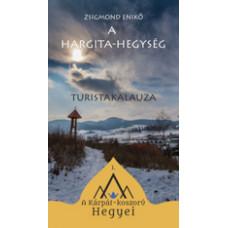 Zsigmond Enikő: A Hargita-hegység turistakalauza