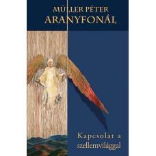 Müller Péter: Aranyfonál - Kapcsolat a szellemvilággal