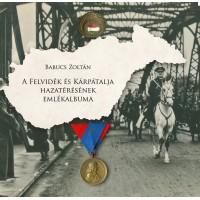 Babucs Zoltán: A Felvidék és Kárpátalja hazatérésének albuma