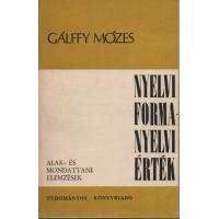Gálffy Mózes: Nyelvi forma - nyelvi érték