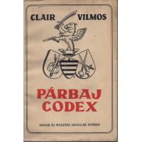 Clair Vilmos: Párbaj codex