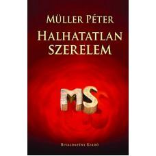 Müller Péter: Hallhatatlan szerelem